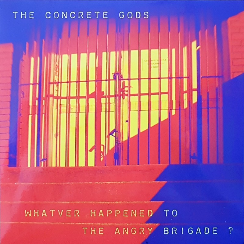 """The Concrete Gods - """"Whatever Happened To The Angry Brigade?"""" - 7""""EP"""