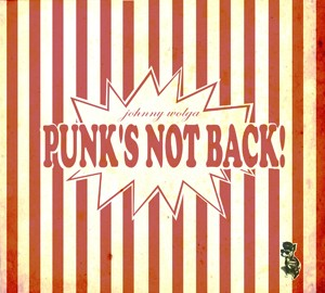 Johnny Wolga - Punk's not back CD (Digipack)