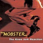 Mobster - The Knee Jerk Reaction - CD