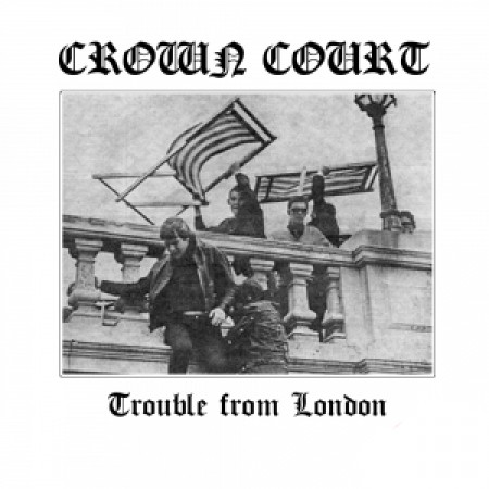 "Crown Court - Trouble From London - 7""EP, lim.100"