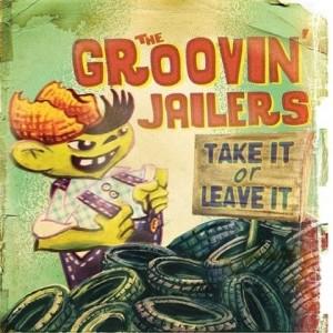 """GROOVIN' JAILERS -Take It Or Leave It 12"""" LP"""
