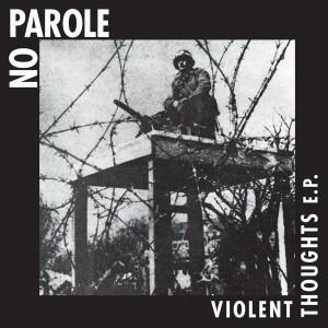 """No Parole - Violent Thoughts 7"""" EP+Download lim.200 Black"""
