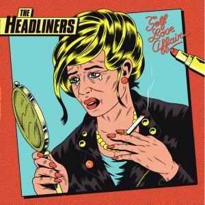 "HEADLINERS,The ""Self Love Affair"" 12""LP."