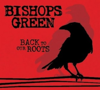 Bishops Green - Back to our roots Digipack-CD