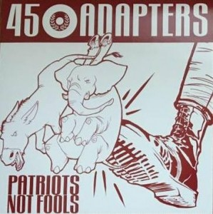 "45 Adapters-Patriots Not Fools-12""MLP lim.Black (3rd press)"