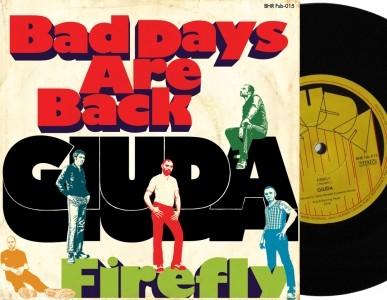 "GIUDA - Bad Days Are Back/Firefly 7""EP"