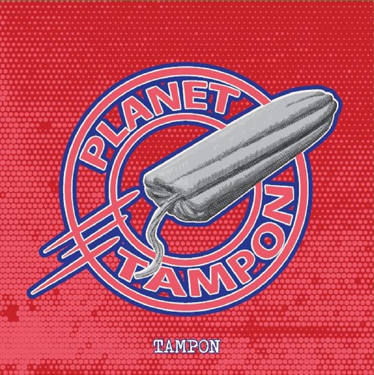 "TAMPON - PLANET TAMPON - 12""LP"