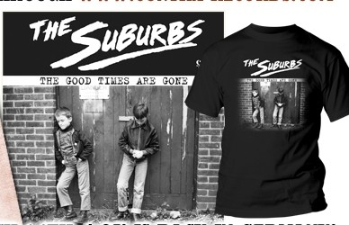 SUBURBS - The Good Times Are Gone - # package deal T-Shirt + CD Digipack