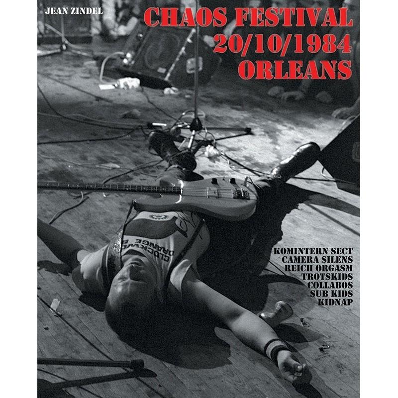 """""""CHAOS FESTIVAL - 20/10/1984 - ORLÉANS"""" Photobook"""