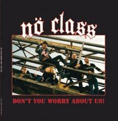 "No Class - Don't You Worry About Us 7""EP lim. 100 black"