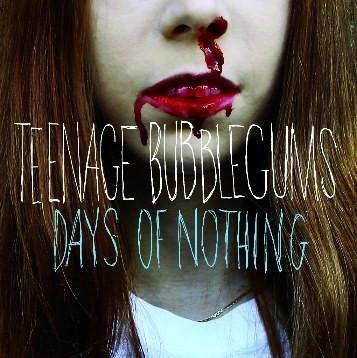 "TEENAGE BUBBLEGUMS - DAYS OF NOTHING 12""LP lim. 300 black"