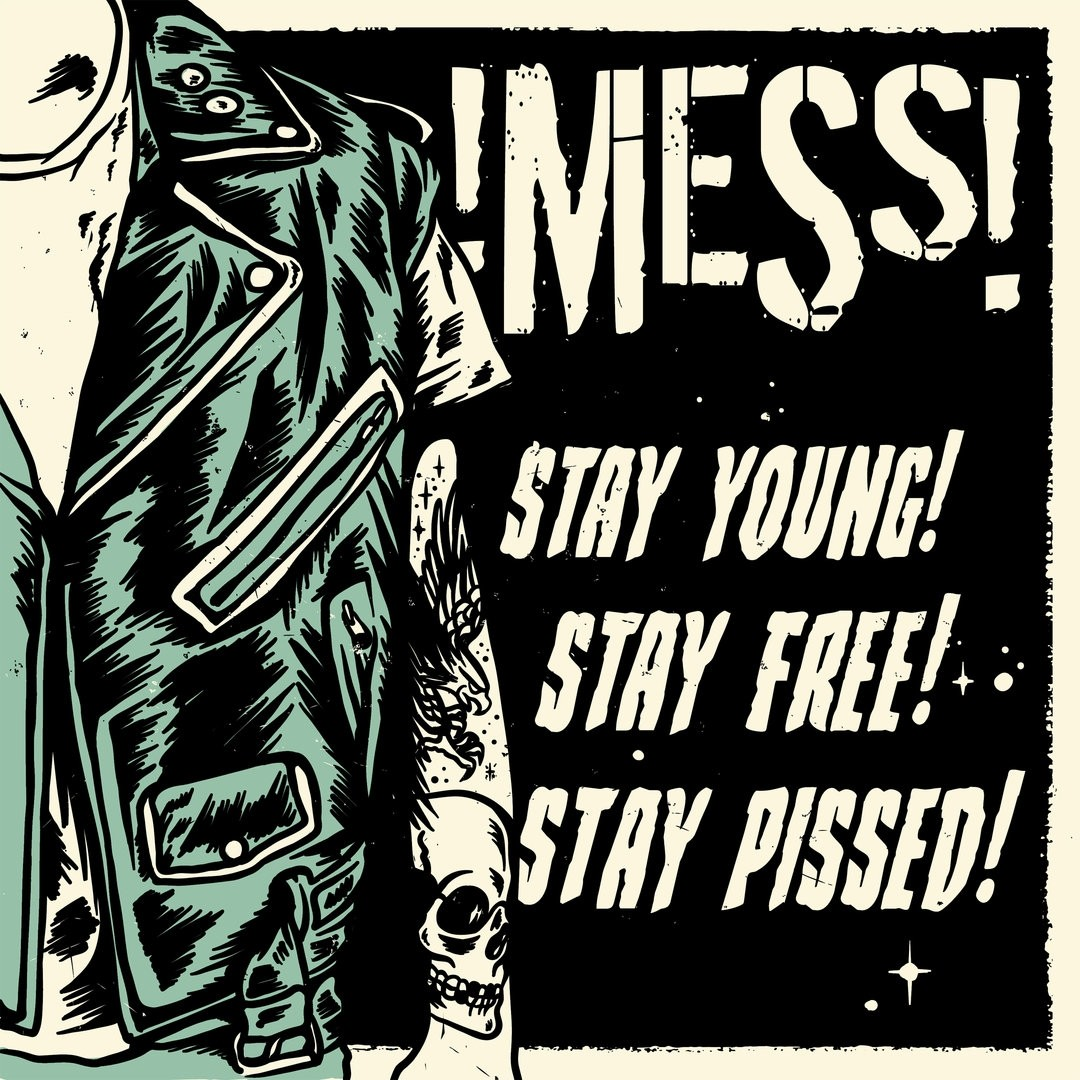 """!MESS! - STAY YOUNG! STAY FREE! STAY PISSED! 12""""LP 180g Limited"""
