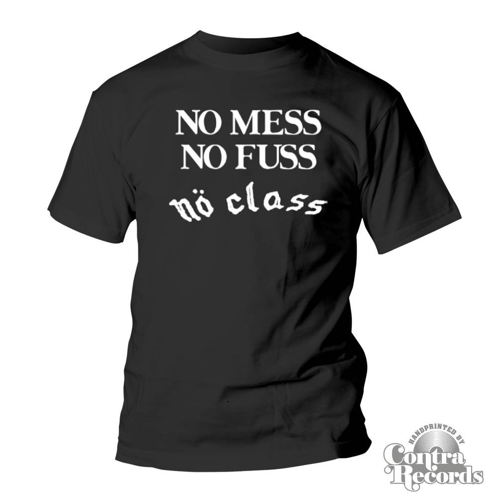 "No Class - "" No Mess, No Fuss..."" T-Shirt black"