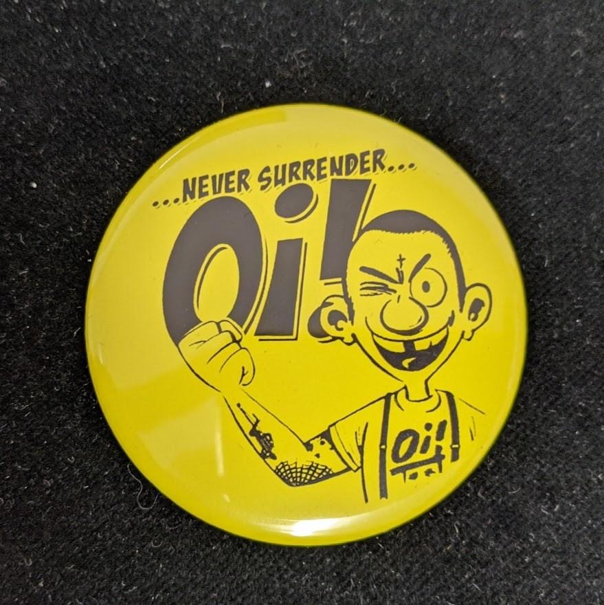 Never Surrender Oi! - Big Button 56mm