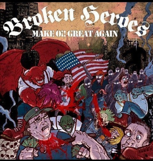 Broken Heroes - Make Oi! Great Again CD-Digipack