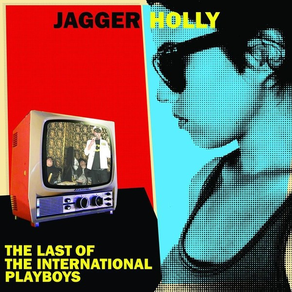 "JAGGER HOLLY - THE LAST OF THE INTERNATIONAL PLAYBOYS 12""LP lim. 100 blue"
