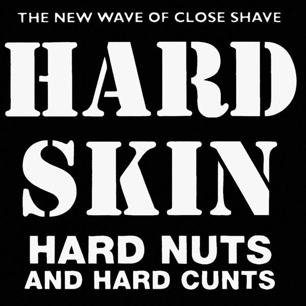 Hard Skin - Hard Nuts And Hard Cunts CD