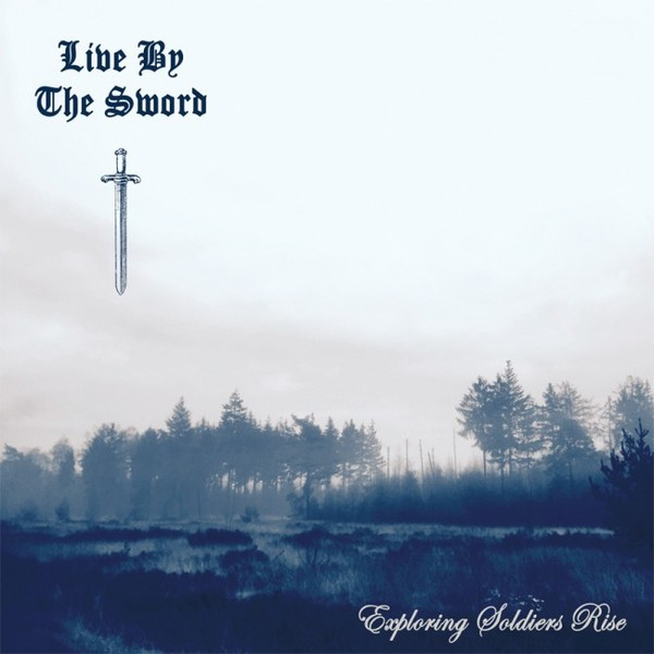 """Live By The Sword - Exploring Soldiers Rise - 12""""GF-LP lim.400 splatter"""