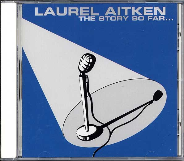 Laurel Aitken ‎– The Story So Far... - CD