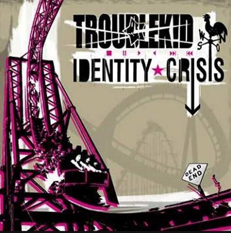 "Troublekid - Identity Crisis 12""Gatefold-LP"