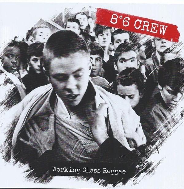 8°6 Crew - Working Class Reggae -  CD