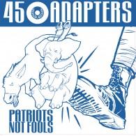 45 Adapters - Patriots Not Fools - MCD Digipack