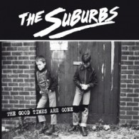 SUBURBS - The Good Times Are Gone - CD Digipack