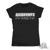 AGGRESSIVE - Stick Together Girl Shirt
