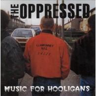 Oppressed,The - Music For Hooligans CD