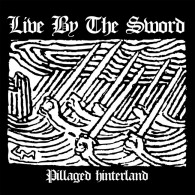 """Live By The Sword - Pillaged hinterland 7""""EP"""