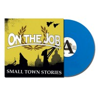 "On the Job - ""Smalltown Stories"" - 12""LP lim. 200 blue"
