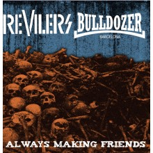 "V/A Revilers / Bulldozer-Always making friends - Split 7""EP"