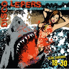 Disco Lepers - Club Sarcoma 18-30 LP