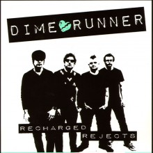 Dime Runner - Recharged Rejects 7'EP (lim.250 pcs.col.)