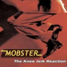 Mobster - The Knee Jerk Reaction - CD