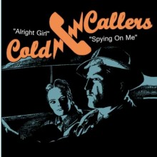 "Cold Callers - Alright Girl/ Spying On Me - 7""EP"