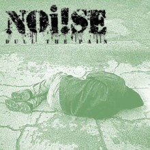 "NOi!SE - Dull The Pain 7"" EP incl. Download"