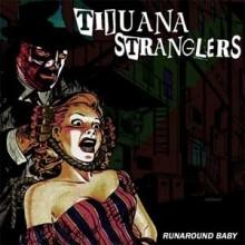"""Tijuana Stranglers - Runaround Baby 7""""EP"""