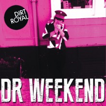 "DIRT ROYAL  - DR. WEEKEND - 7""EP"