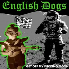 """English Dogs - """"Get Off My Fucking Moon"""" - 7""""EP hand numbered"""