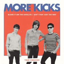 "More Kicks - Blame It On The Satellite 7""EP"