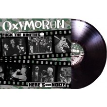 "Oxymoron ‎- Fuck The Nineties... Here's Our Noize 12""LP repress"