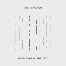 "THE REACTION - HARD RAIN IN THE CITY 7""EP repress"