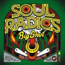Soul Radics ‎- Big Shot - CD