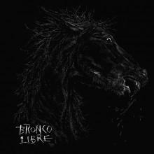 """Bronco Libre - s/t 12""""LP"""