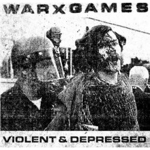 "WARXGAMES - ""Violent & depressed"" 7""EP"