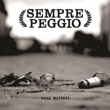 """Sempre Peggio - Anni Buttati 7""""EP"""