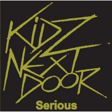 "Kidz Next Door - Serious / I'm Alright Jack by Kidz Next Door 7""EP"