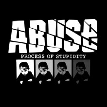 "Abuse - Process Of Stupidity 12""LP"