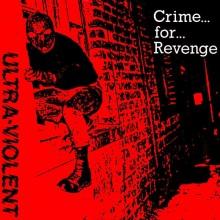 """Ultra Violent - Crime... For... Revenge 7""""EP"""